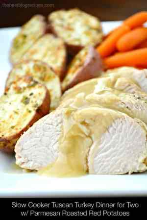 Slow Cooker Tuscan Turkey Dinner for Two with Parmesan Roasted Red Potatoes