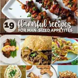 19 Flavorful Recipes for Man-sized Appetites