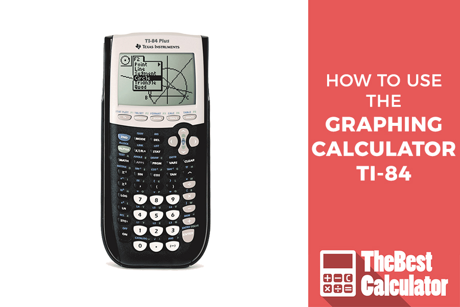 How to Use the Graphing Calculator TI-84