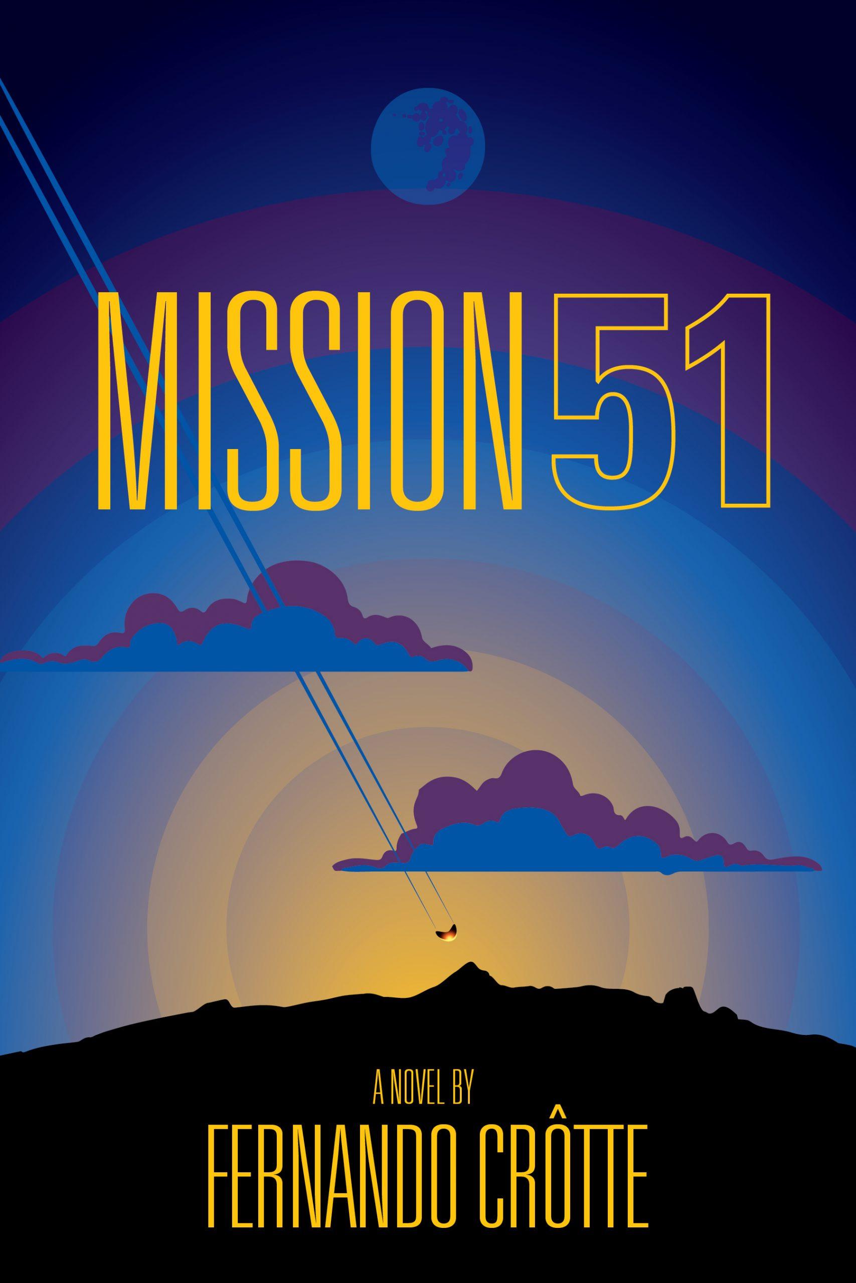Mission 51, a full-length Sci-Fi novel, will publish on February 15, 2022