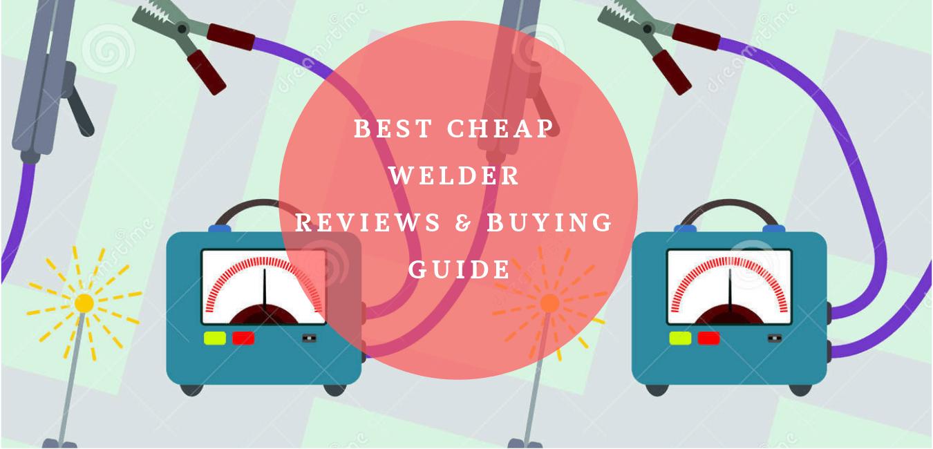 Best cheap welder reviews