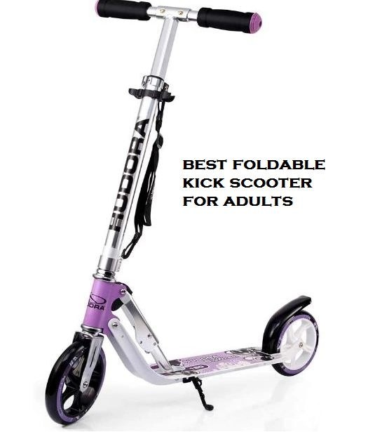 best foldable kick scooter for adults
