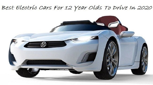 best electric cars for 12 year olds to drive