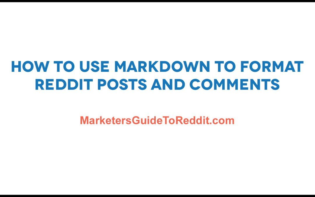 How to use reddit markdown to format posts and comments