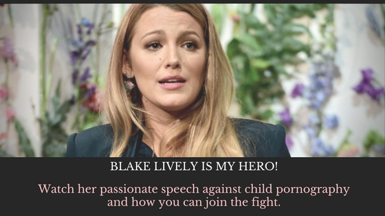 Blake Lively is my hero – her passionate speech against child pornography