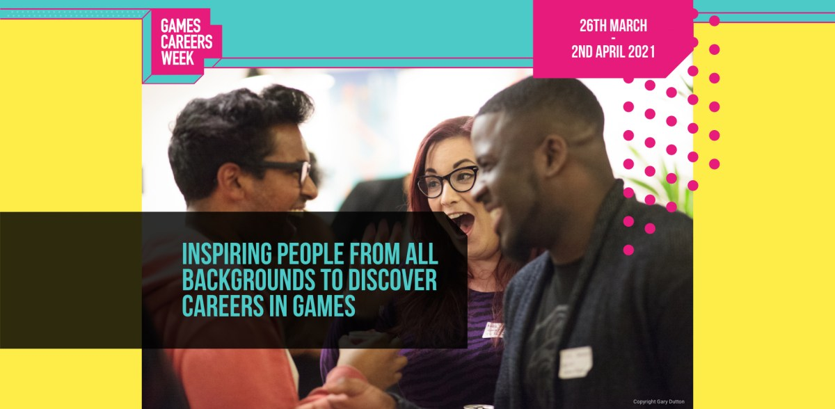 Games Careers Week to inspire diverse young people, parents and teachers to discover careers in games