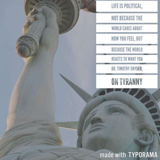 Quote from On Tyranny by Timothy Snyder