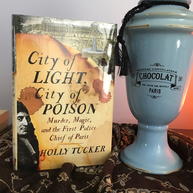 Book Review: City of Light, City of Poison: Murder, Magic, and the First Police Chief of Paris by Holly Tucker