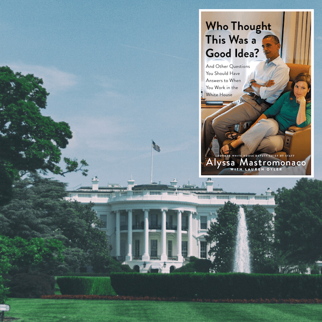 Book Review: Who Thought This Was a Good Idea? By Alyssa Mastromonaco