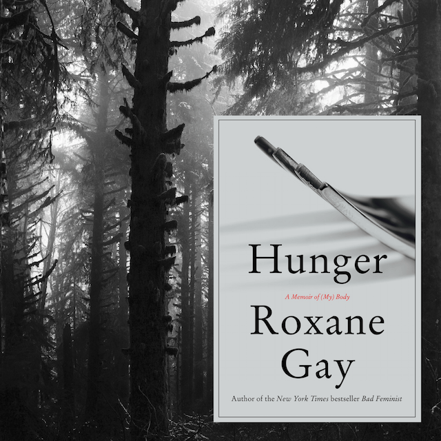 Book Review: Hunger: A Memoir of (My) Body by Roxane Gay
