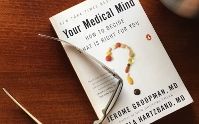 Book Review: Your Medical Mind: How to Decide What is Right for You by Jerome Groopman, MD and Pamela Hartzband, MD