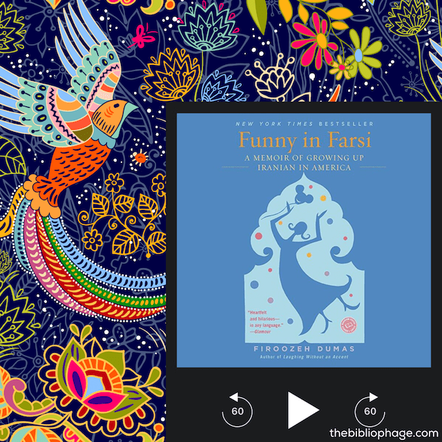 Book Review: Funny in Farsi: A Memoir about Growing Up Iranian in America by Firoozeh Dumas