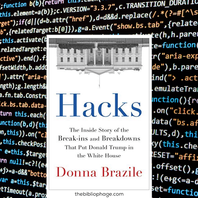 Book Review: Hacks: The Inside Story of the Break-ins and Breakdowns That Put Donald Trump in the White House by Donna Brazile