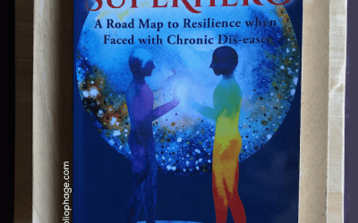 Book Review: Be Your Own Superhero: A Road Map to Resilience When Faced with Chronic Dis-ease by Barbara Appelbaum