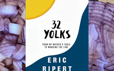 Book Review: 32 Yolks: From My Mother's Table to Working the Line by Eric Ripert