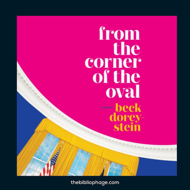 Book Review: From the Corner of the Oval by Beck Dorey-Stein