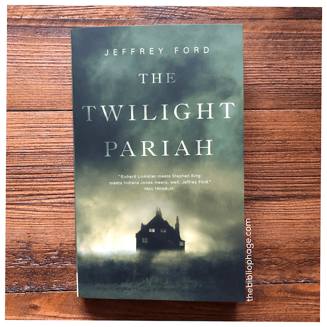 The Twilight Pariah by Jeffrey Ford
