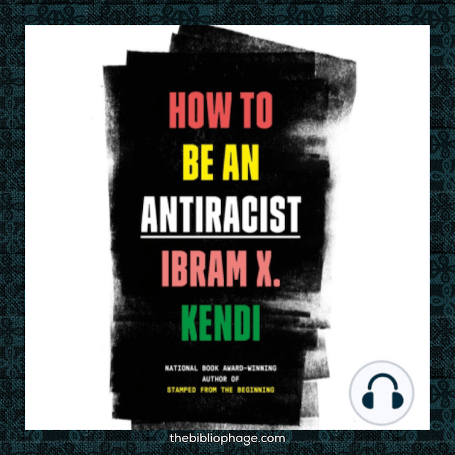 Ibram X Kendi: How to be an Anti-Racist