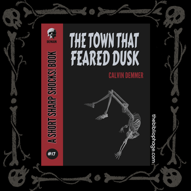 Calvin Demmer - The Town That Feared Dusk