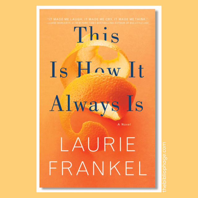Laurie Frankel: This Is How It Always Is