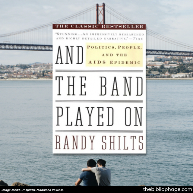 Randy Shilts: And the Band Played On