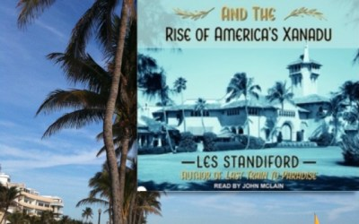 Book Review: Palm Beach, Mar-a-Lago, and the Rise of America's Xanadu by Les Standiford