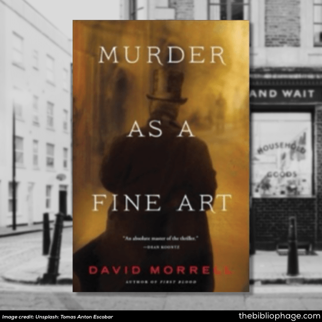 David Morrell: Murder as a Fine Art