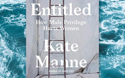 Entitled: How Male Privilege Hurts Women by Kate Manne (Book Review)
