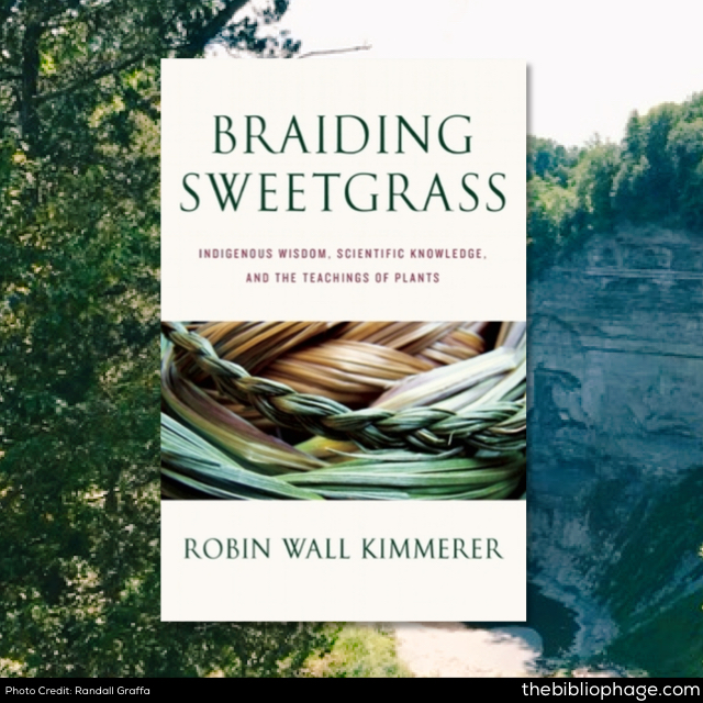Robin Wall Kimmerer: Braiding Sweetgrass