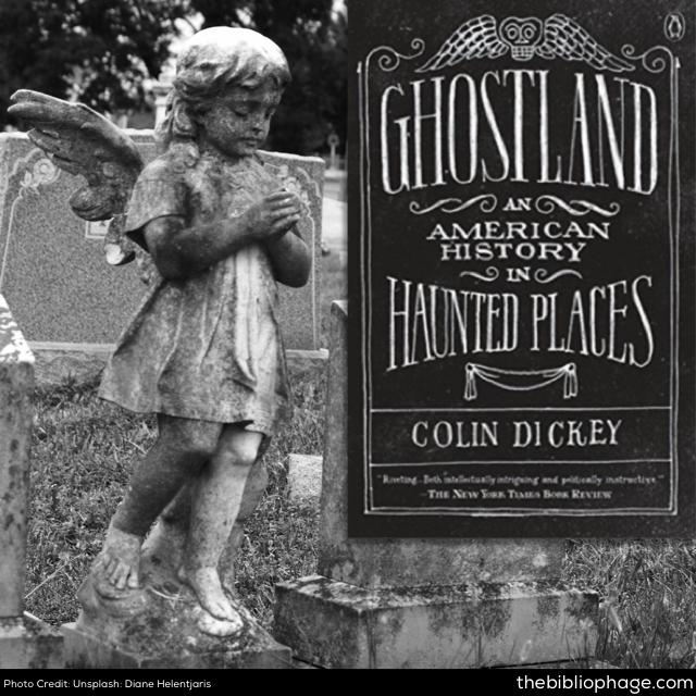 Colin Dickey: Ghostland