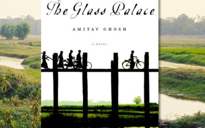 The Glass Palace — Historical Fiction from Amitav Ghosh (Book Review)