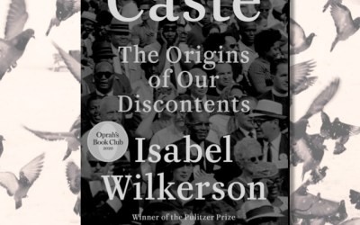 Isabel Wilkerson: Caste (Book Review) — A Racial Justice Must Read