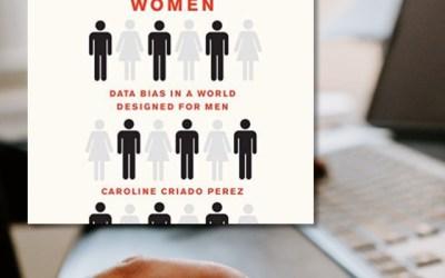 Caroline Criado Perez: Invisible Women — Exposing Patriarchy (Book Review)