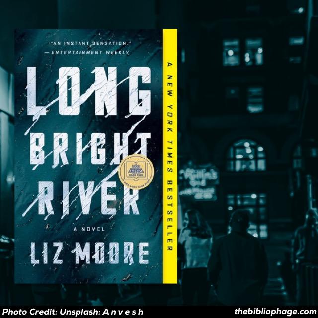 Liz Moore: Long Bright River