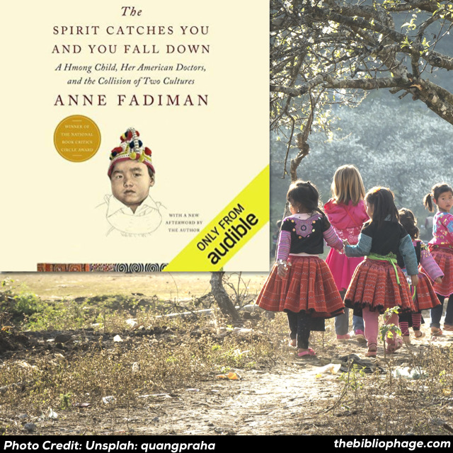 Anne Fadiman — The Spirit Catches You and You Fall Down