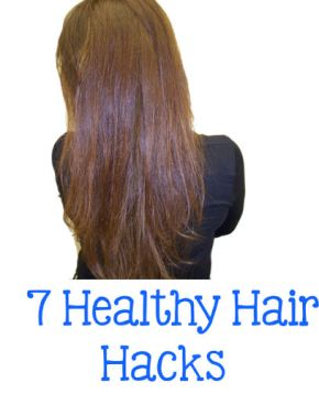healthy hair hacks and tips for healthy hair