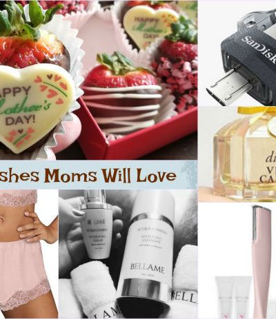 2018 Mother's Day Gift Crushes – Unique Gift Ideas Moms Will Love