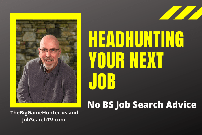 Headhunting Your Next Job