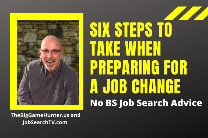 Six Steps to Take When Preparing for a Job Change