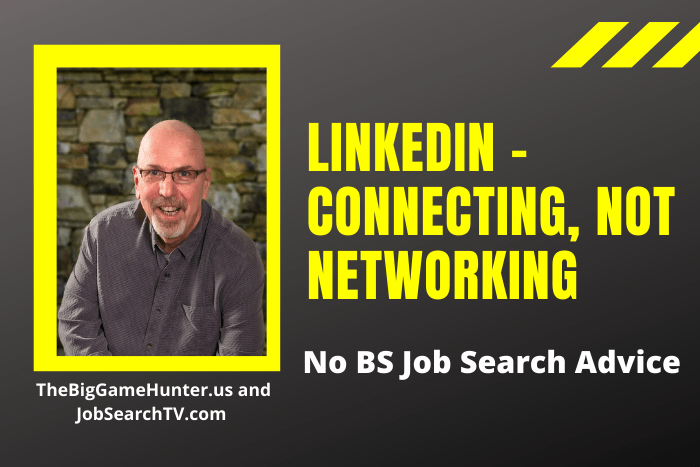 LinkedIn – Connecting, Not Networking