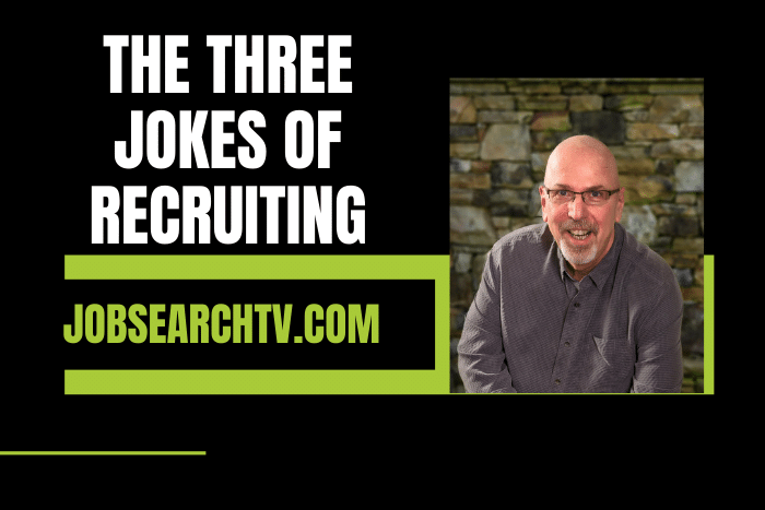 The Three Jokes of Recruiting