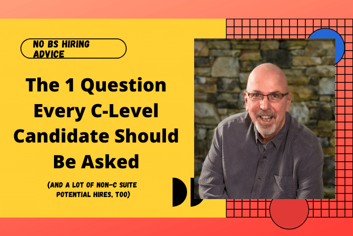 The 1 Question Every C-Level Candidate Should Be Asked