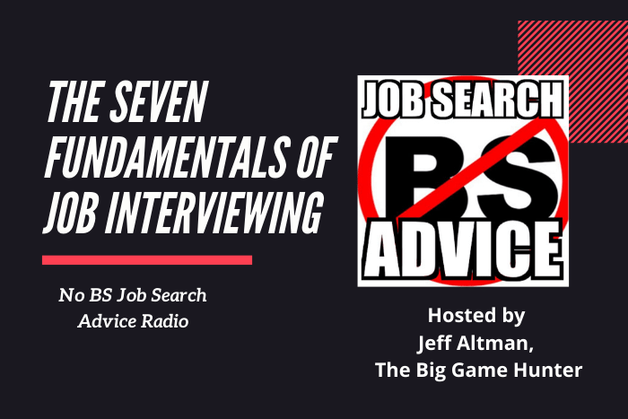 The Seven Fundamentals of Job Interviewing