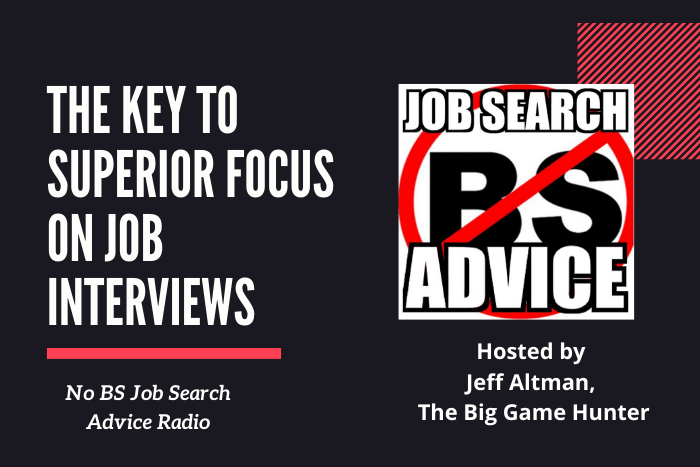 The Key to Superior Focus on Job Interviews