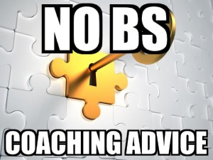 No BS Coaching Advice