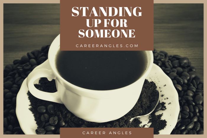 Standing up for someone