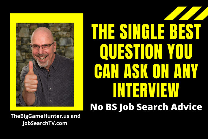 The Single Best Question You Can Ask on Any Interview