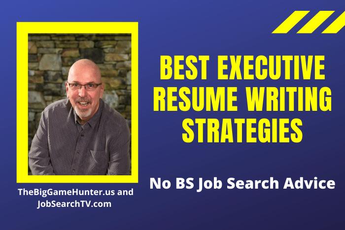 Best Executive Resume Writing Strategies