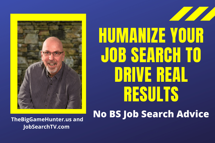 Humanize your job search to drive real results