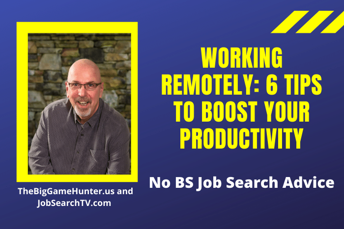 Working Remotely: 6 Tips to Boost Your Productivity